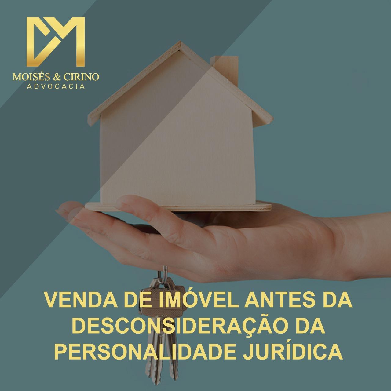 STJ: VENDA DE IMÓVEL ANTES DA DESCONSIDERAÇÃO DA PERSONALIDADE JURÍDICA