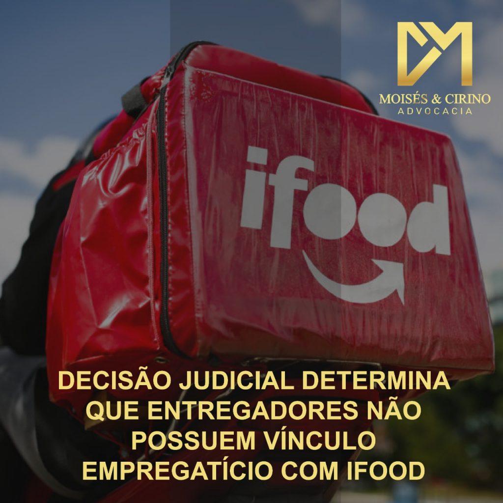 DECISÃO JUDICIAL DETERMINA QUE ENTREGADORES NÃO POSSUEM VÍNCULO EMPREGATÍCIO COM IFOOD
